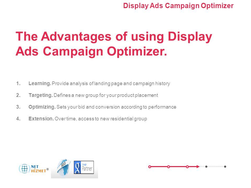 Kampanyanızı optimize edin. Görüntülü Reklam Kampanyası Optimize Edici'yi Kullanma 1.Learning. Provide analysis of landing page and campaign history 2