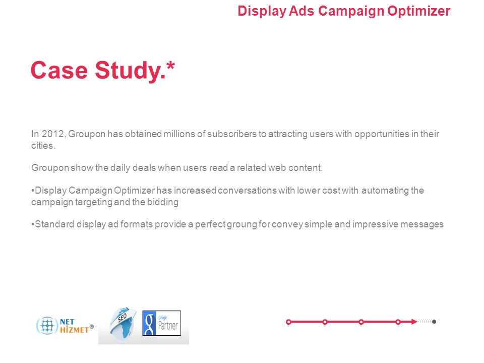 Kampanyanızı optimize edin. Görüntülü Reklam Kampanyası Optimize Edici'yi Kullanma In 2012, Groupon has obtained millions of subscribers to attracting