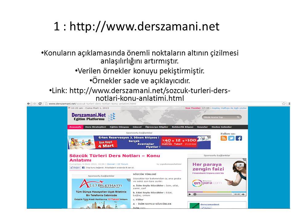 1 : http://www.derszamani.net Konuların açıklamasında önemli noktaların altının çizilmesi anlaşılırlığını artırmıştır.