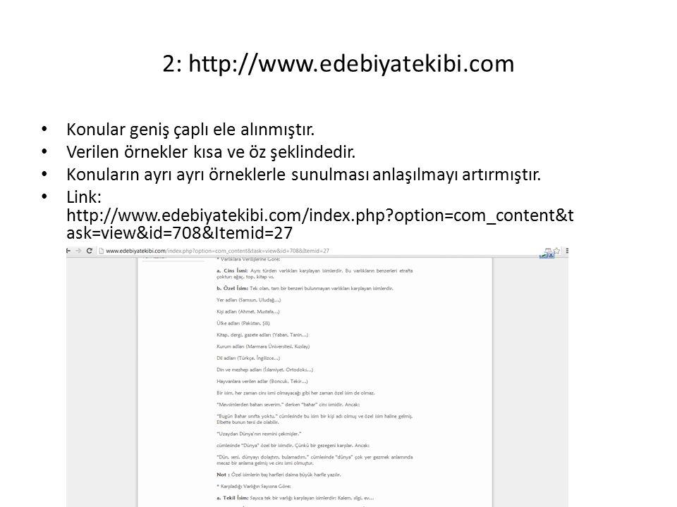2: http://www.edebiyatekibi.com Konular geniş çaplı ele alınmıştır. Verilen örnekler kısa ve öz şeklindedir. Konuların ayrı ayrı örneklerle sunulması