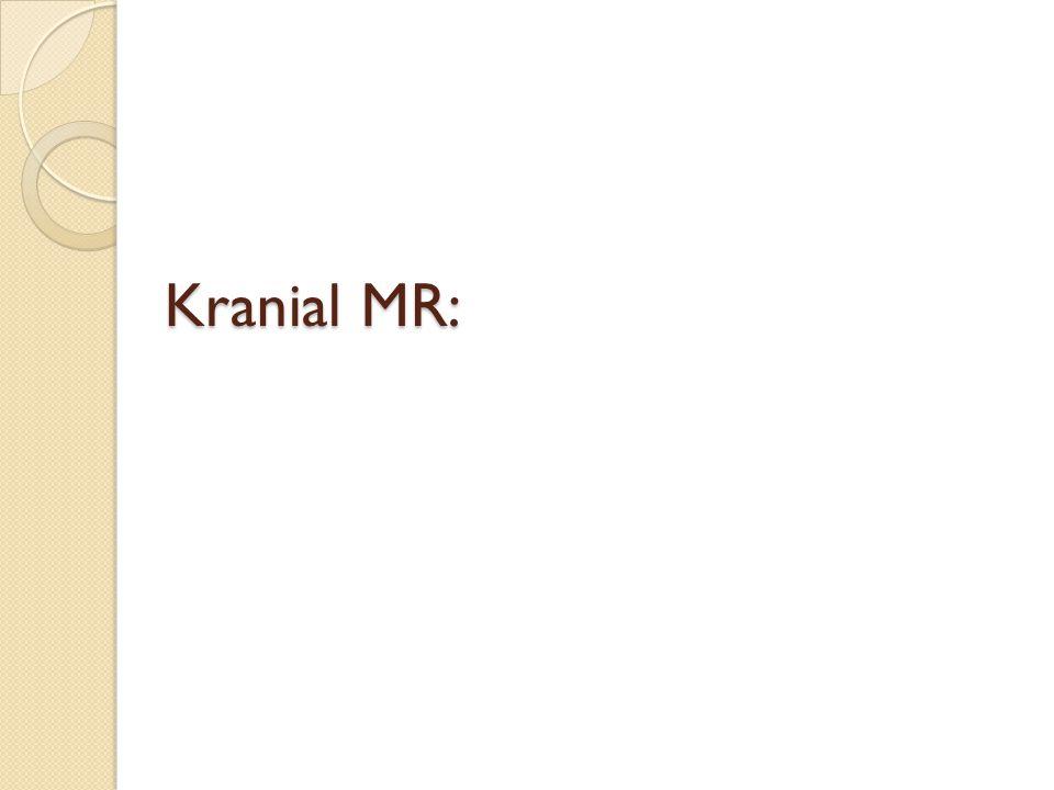 Kranial MR: