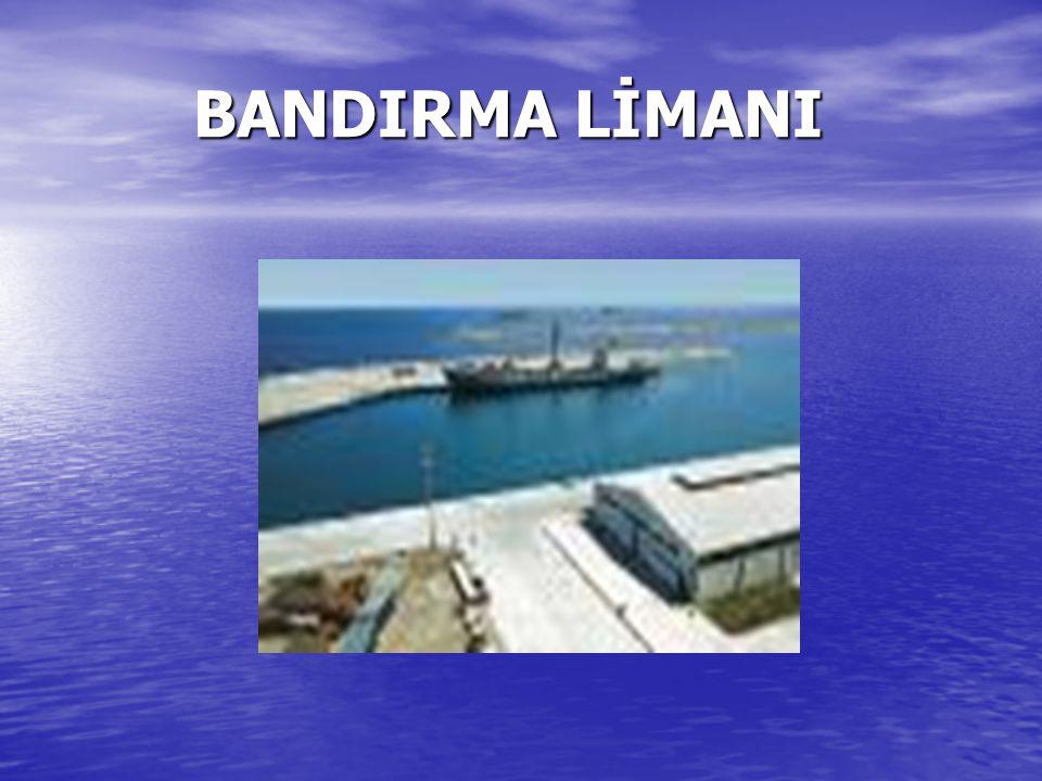 BANDIRMA LİMANI BANDIRMA LİMANI