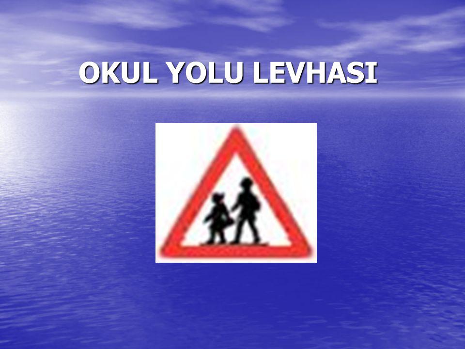 OKUL YOLU LEVHASI OKUL YOLU LEVHASI