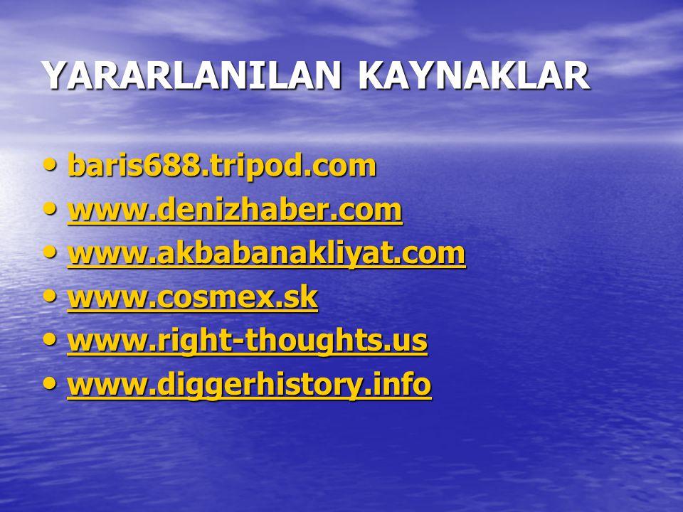 YARARLANILAN KAYNAKLAR baris688.tripod.com baris688.tripod.com www.denizhaber.com www.denizhaber.com www.denizhaber.com www.akbabanakliyat.com www.akb
