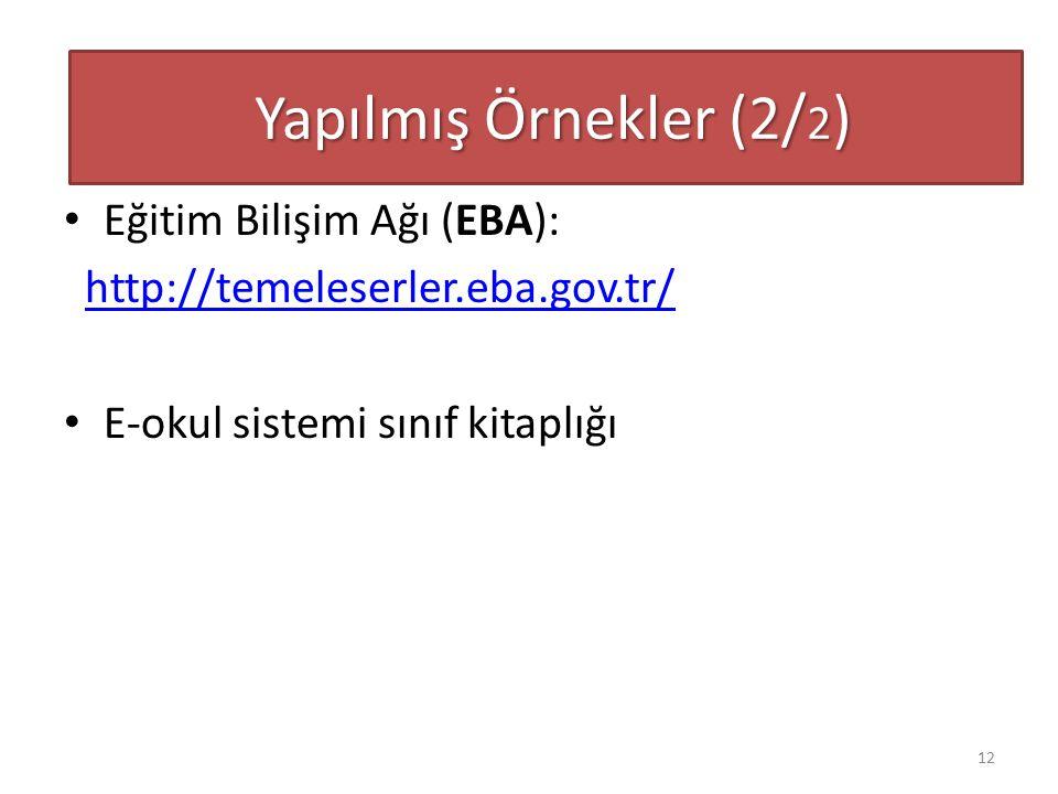 Eğitim Bilişim Ağı (EBA): http://temeleserler.eba.gov.tr/ E-okul sistemi sınıf kitaplığı Yapılmış Örnekler (2/ 2 ) Yapılmış Örnekler (2/ 2 ) 12