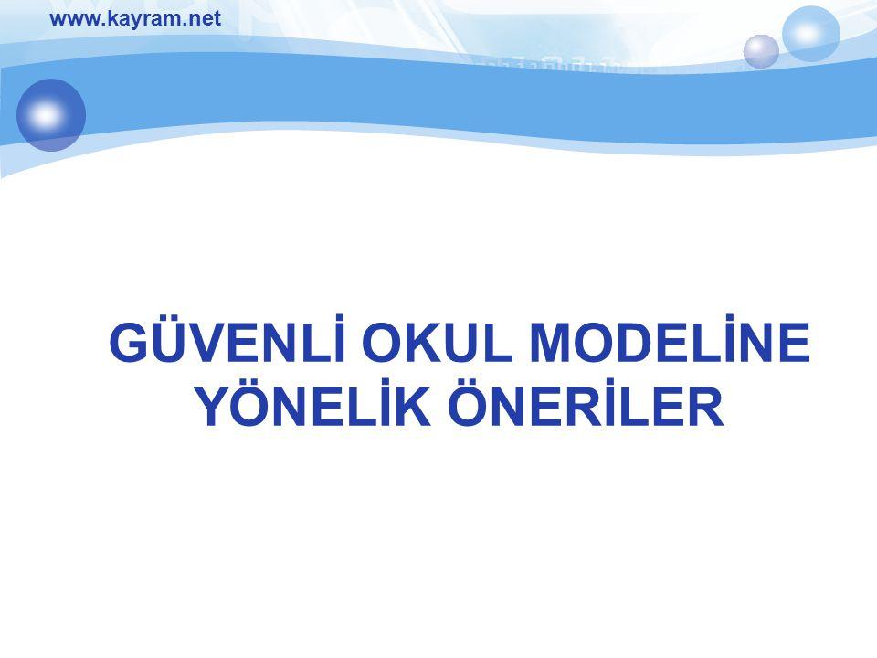www.kayram.net GÜVENLİ OKUL MODELİNE YÖNELİK ÖNERİLER