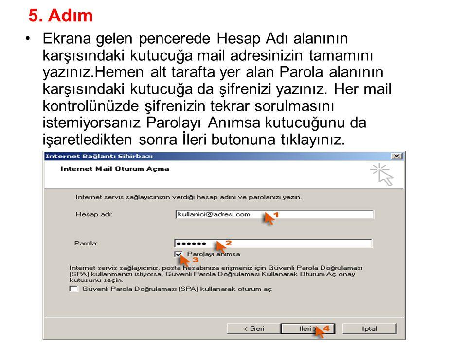 5. Adım Ekrana gelen pencerede Hesap Adı alanının karşısındaki kutucuğa mail adresinizin tamamını yazınız.Hemen alt tarafta yer alan Parola alanının k