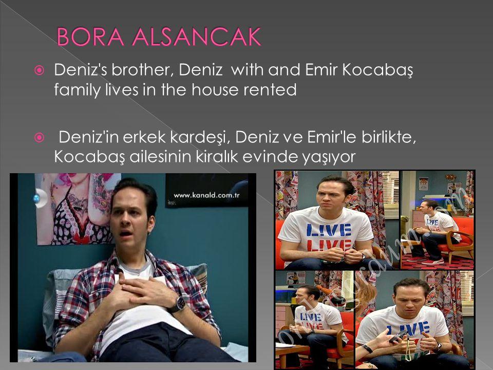  Deniz's brother, Deniz with and Emir Kocabaş family lives in the house rented  Deniz'in erkek kardeşi, Deniz ve Emir'le birlikte, Kocabaş ailesinin