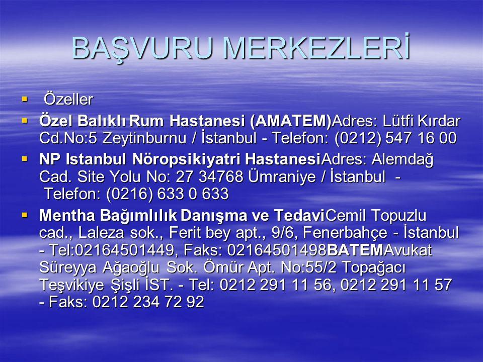 BAŞVURU MERKEZLERİ  Özeller  Özel Balıklı Rum Hastanesi (AMATEM)Adres: Lütfi Kırdar Cd.No:5 Zeytinburnu / İstanbul - Telefon: (0212) 547 16 00  NP