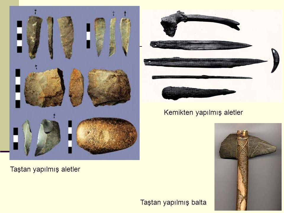 Taştan yapılmış aletler Kemikten yapılmış aletler Taştan yapılmış balta