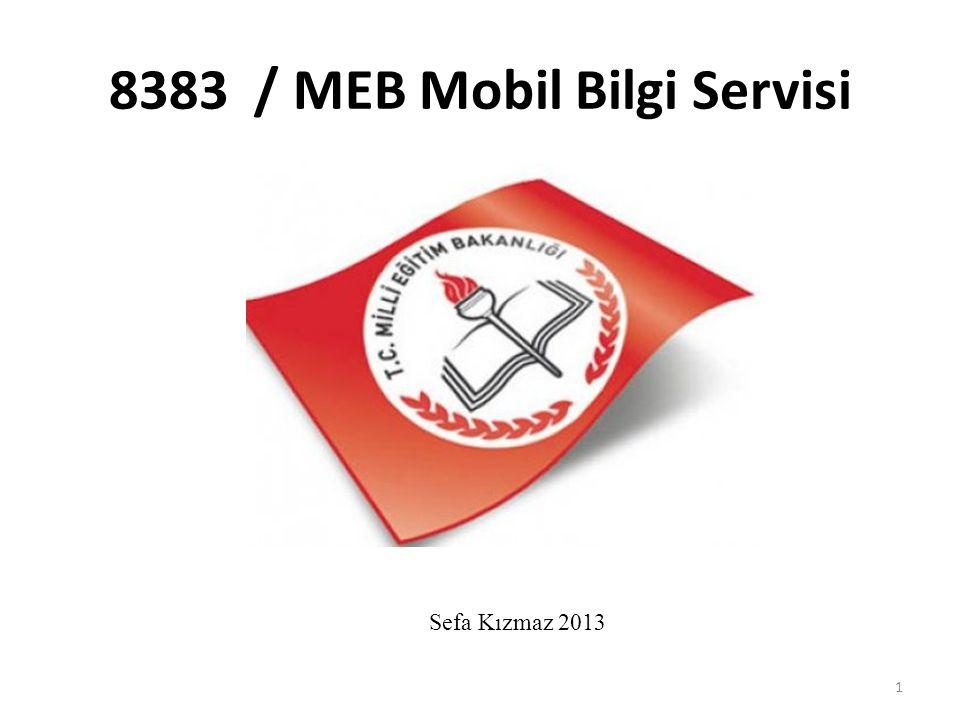 8383 / MEB Mobil Bilgi Servisi 1 Sefa Kızmaz 2013