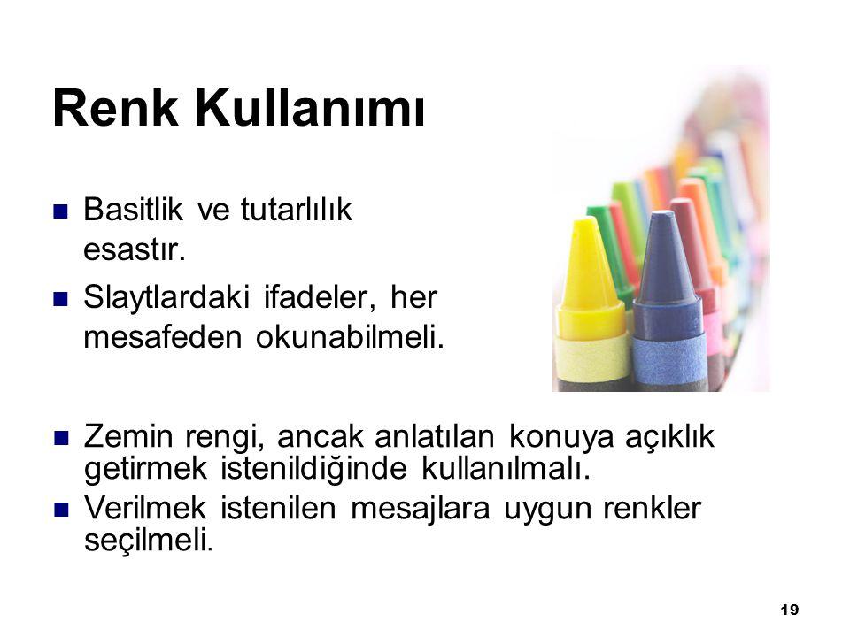 19 Renk Kullanımı Basitlik ve tutarlılık esastır.