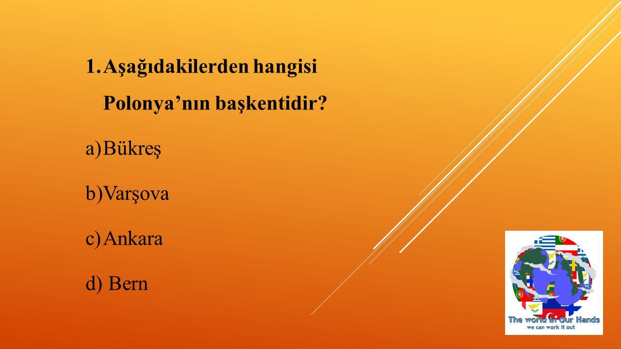 1.Aşağıdakilerden hangisi Portekiz'in başkentidir? a)Lizbon b)Atina c)Helsinki d)Ankara