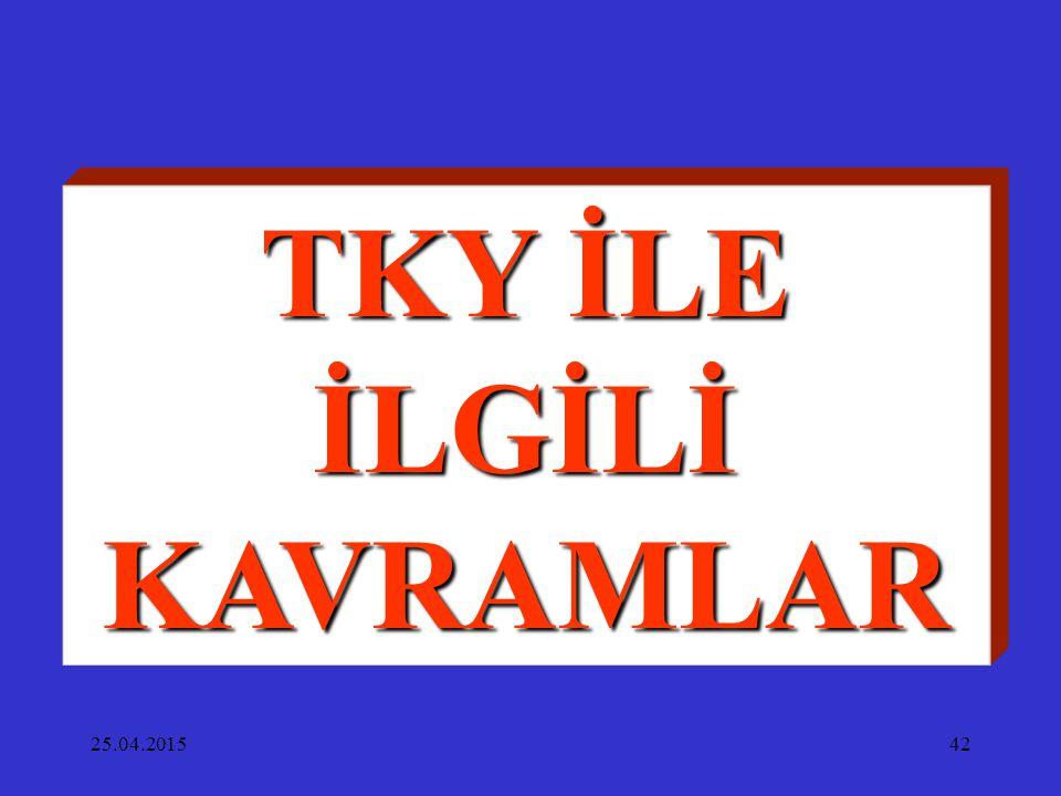 25.04.201542 TKY İLE İLGİLİ KAVRAMLAR