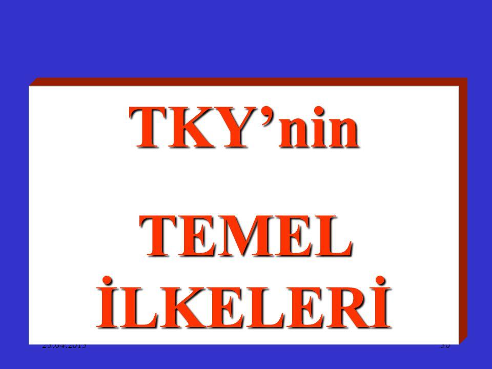 25.04.201550 TKY'nin TEMEL İLKELERİ