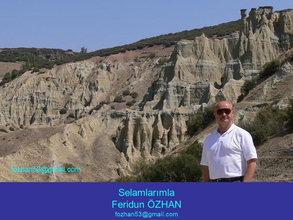 Selamlarımla Feridun ÖZHAN fozhan53@gmail.com fozhan53@gmail.com