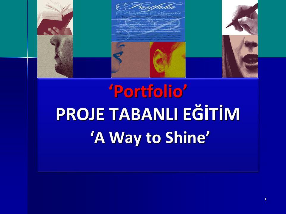 1 'Portfolio' PROJE TABANLI EĞİTİM 'A Way to Shine'