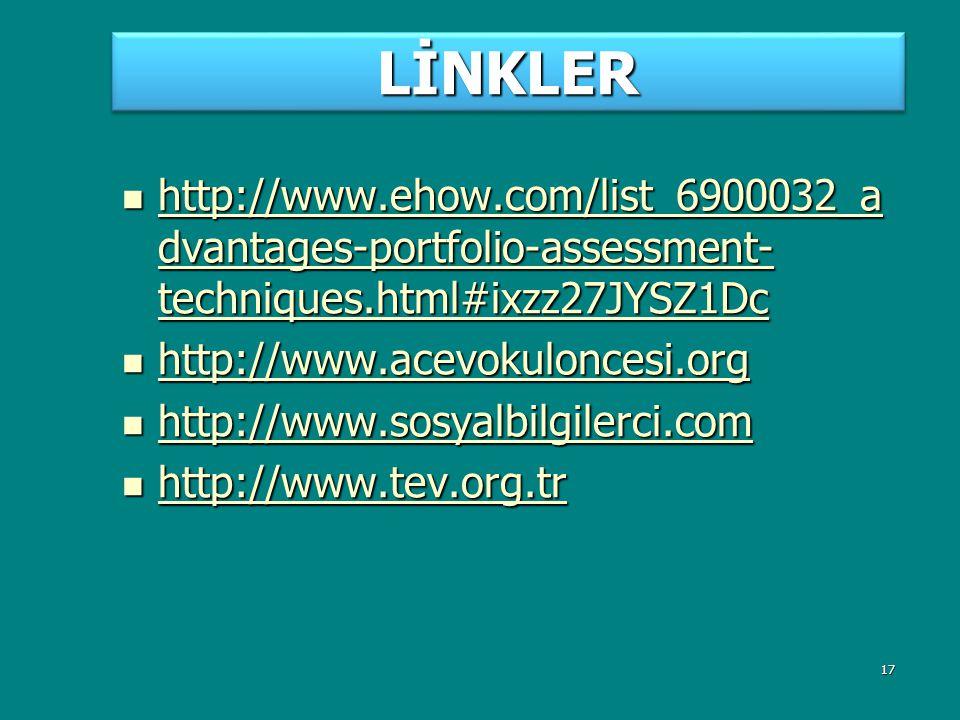 17 LİNKLERLİNKLER http://www.ehow.com/list_6900032_a dvantages-portfolio-assessment- techniques.html#ixzz27JYSZ1Dc http://www.ehow.com/list_6900032_a dvantages-portfolio-assessment- techniques.html#ixzz27JYSZ1Dc http://www.ehow.com/list_6900032_a dvantages-portfolio-assessment- techniques.html#ixzz27JYSZ1Dc http://www.ehow.com/list_6900032_a dvantages-portfolio-assessment- techniques.html#ixzz27JYSZ1Dc http://www.acevokuloncesi.org http://www.acevokuloncesi.org http://www.acevokuloncesi.org http://www.sosyalbilgilerci.com http://www.sosyalbilgilerci.com http://www.sosyalbilgilerci.com http://www.tev.org.tr http://www.tev.org.tr http://www.tev.org.tr