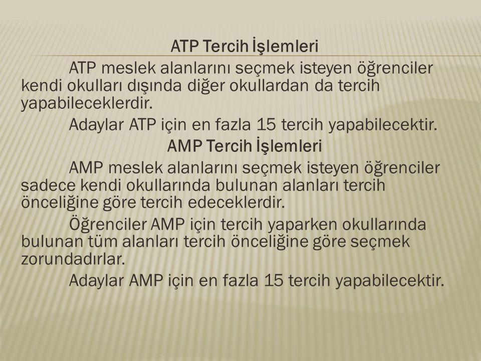 ATP Tercih İşlemleri ATP meslek alanlarını seçmek isteyen öğrenciler kendi okulları dışında diğer okullardan da tercih yapabileceklerdir. Adaylar ATP