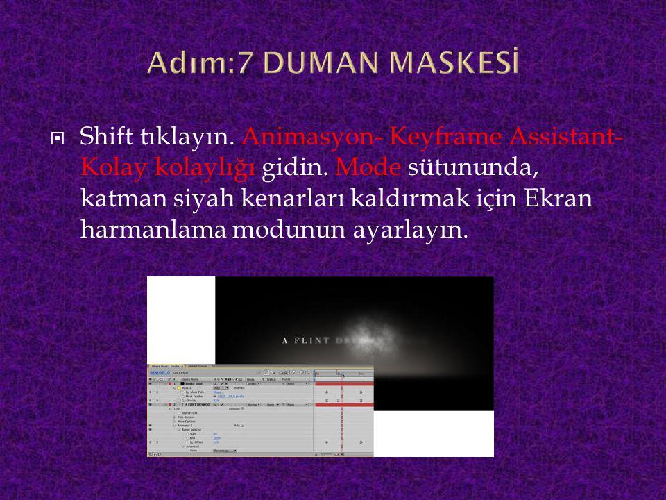  Shift tıklayın. Animasyon- Keyframe Assistant- Kolay kolaylığı gidin. Mode sütununda, katman siyah kenarları kaldırmak için Ekran harmanlama modunun