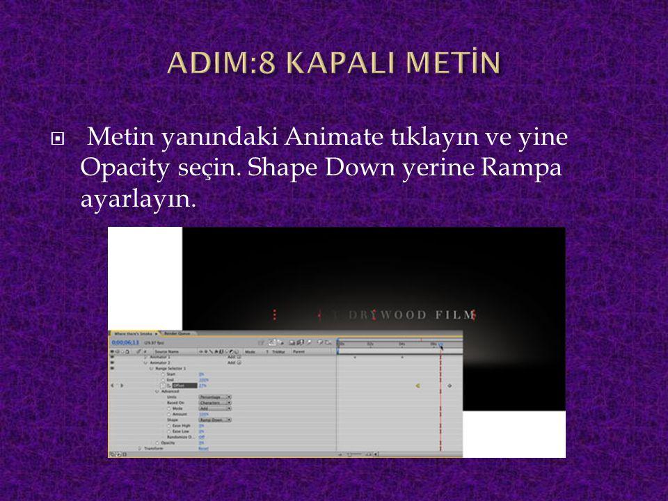  Metin yanındaki Animate tıklayın ve yine Opacity seçin. Shape Down yerine Rampa ayarlayın.