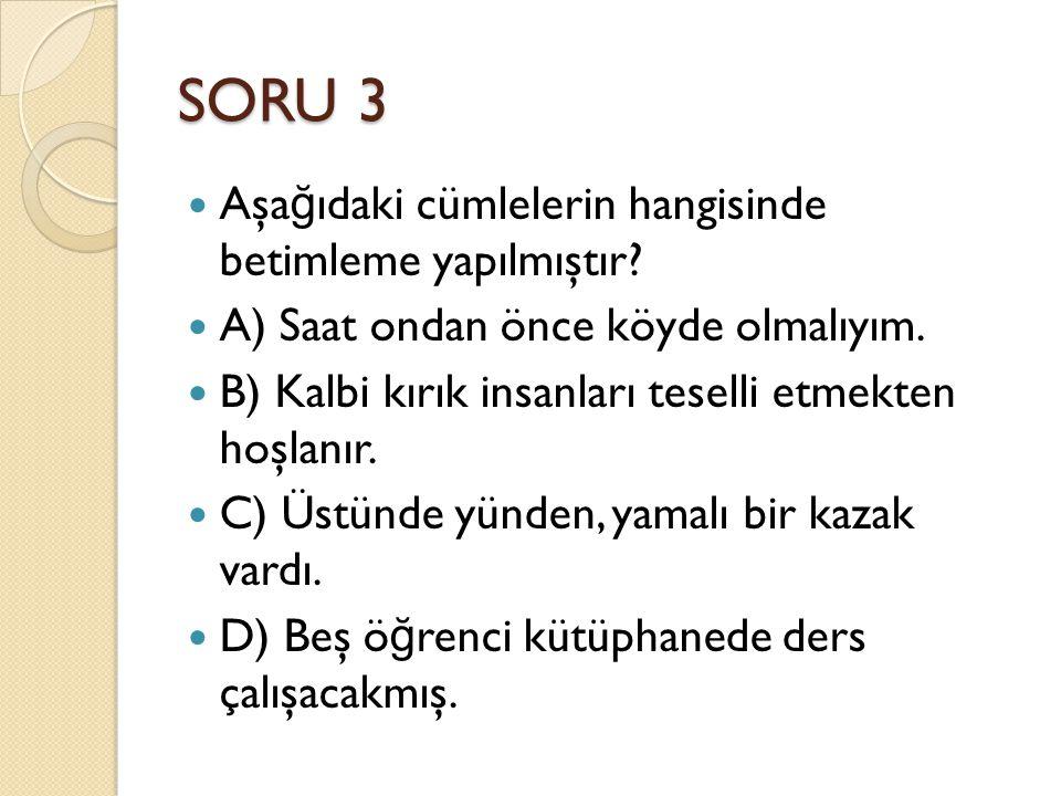 YEDEK SORU 5 __________ is in the east of Turkey. A) İ stanbul B) Samsun C) Antalya D) Van