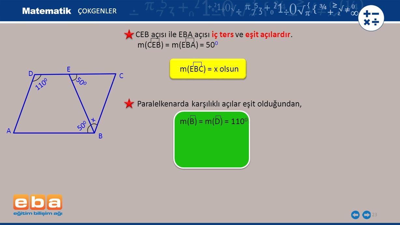 23 ÇOKGENLER CEB açısı ile EBA açısı iç ters ve eşit açılardır.