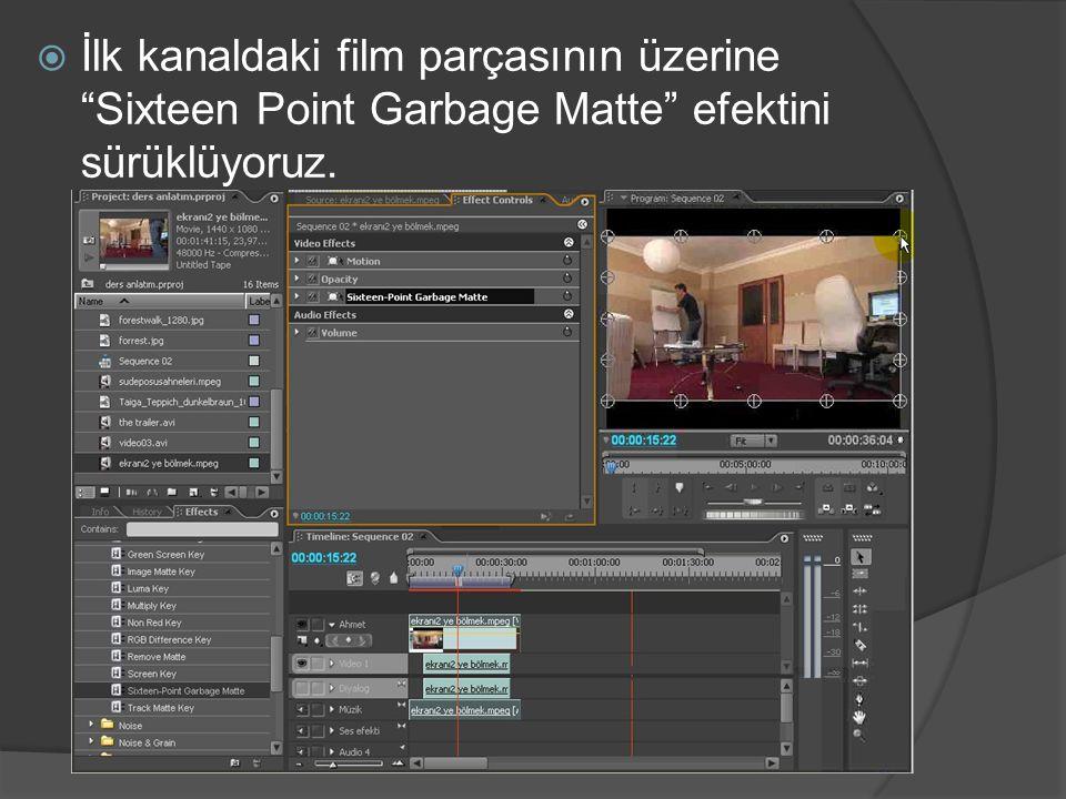  İlk kanaldaki film parçasının üzerine Sixteen Point Garbage Matte efektini sürüklüyoruz.