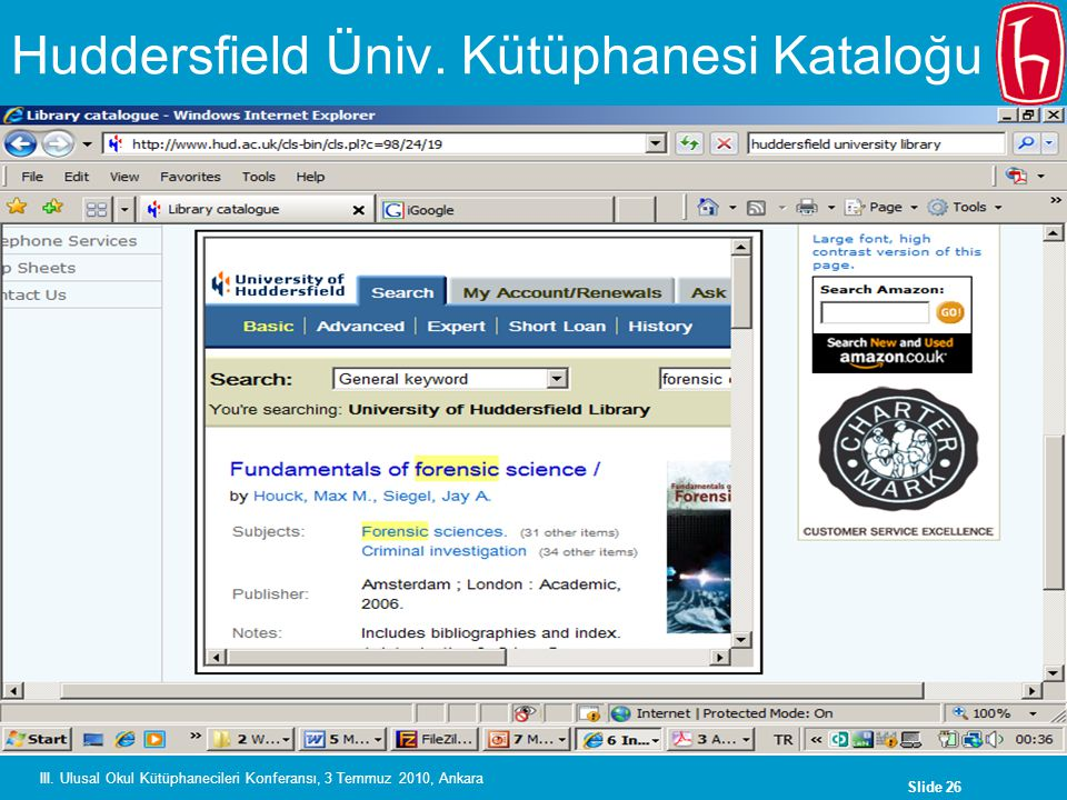 Slide 26 III. Ulusal Okul Kütüphanecileri Konferansı, 3 Temmuz 2010, Ankara Huddersfield Üniv.