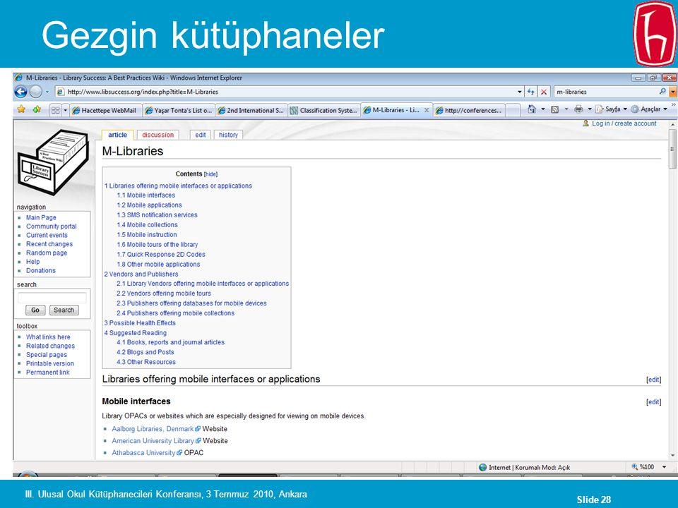 Slide 28 III. Ulusal Okul Kütüphanecileri Konferansı, 3 Temmuz 2010, Ankara Gezgin kütüphaneler