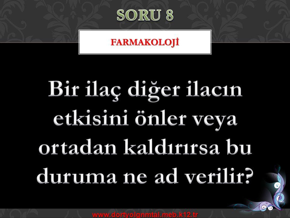 FARMAKOLOJİ www.dortyolgnmtal.meb.k12.tr
