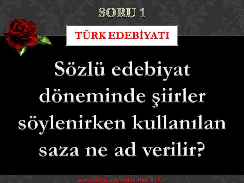 TÜRK EDEBİYATI www.dortyolgnmtal.meb.k12.tr