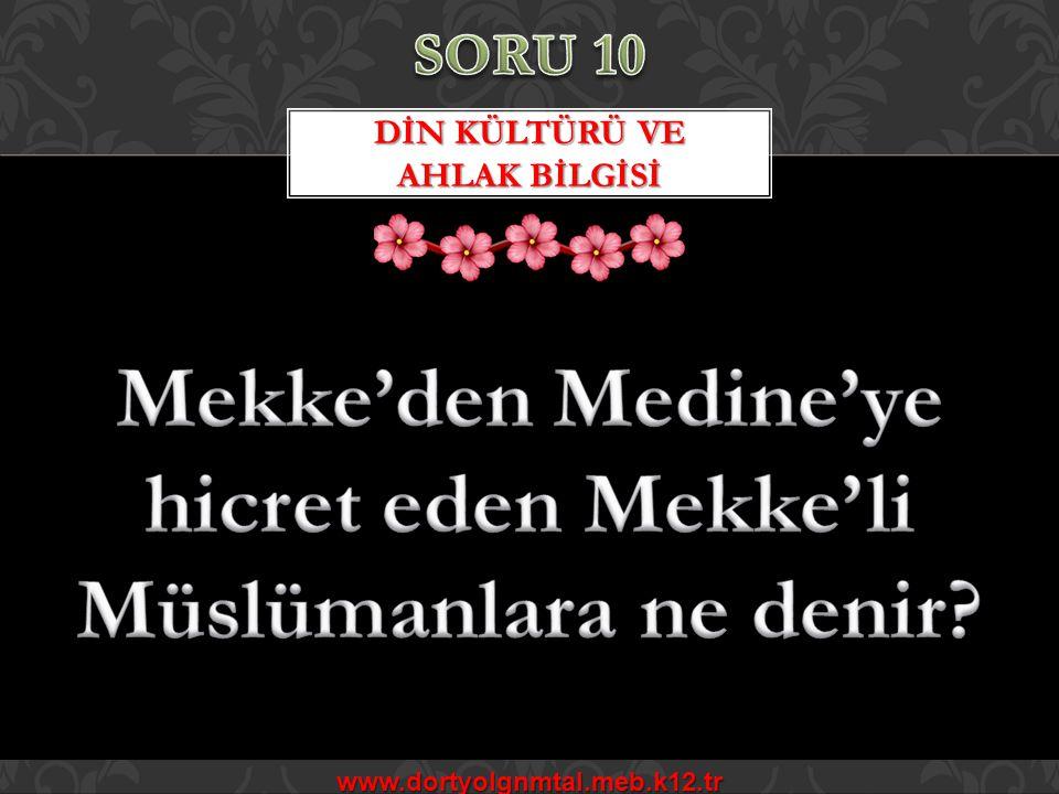 DİN KÜLTÜRÜ VE AHLAK BİLGİSİ www.dortyolgnmtal.meb.k12.tr