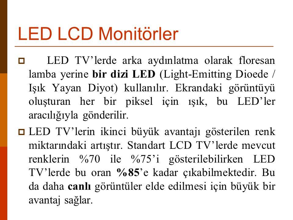  LED TV'lerde arka aydınlatma olarak floresan lamba yerine bir dizi LED (Light-Emitting Dioede / Işık Yayan Diyot) kullanılır. Ekrandaki görüntüyü ol