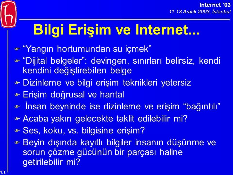 """Internet '03 11-13 Aralık 2003, İstanbul Y.T. Bilgi Erişim ve Internet... F """"Yangın hortumundan su içmek"""" F """"Dijital belgeler"""": devingen, sınırları be"""