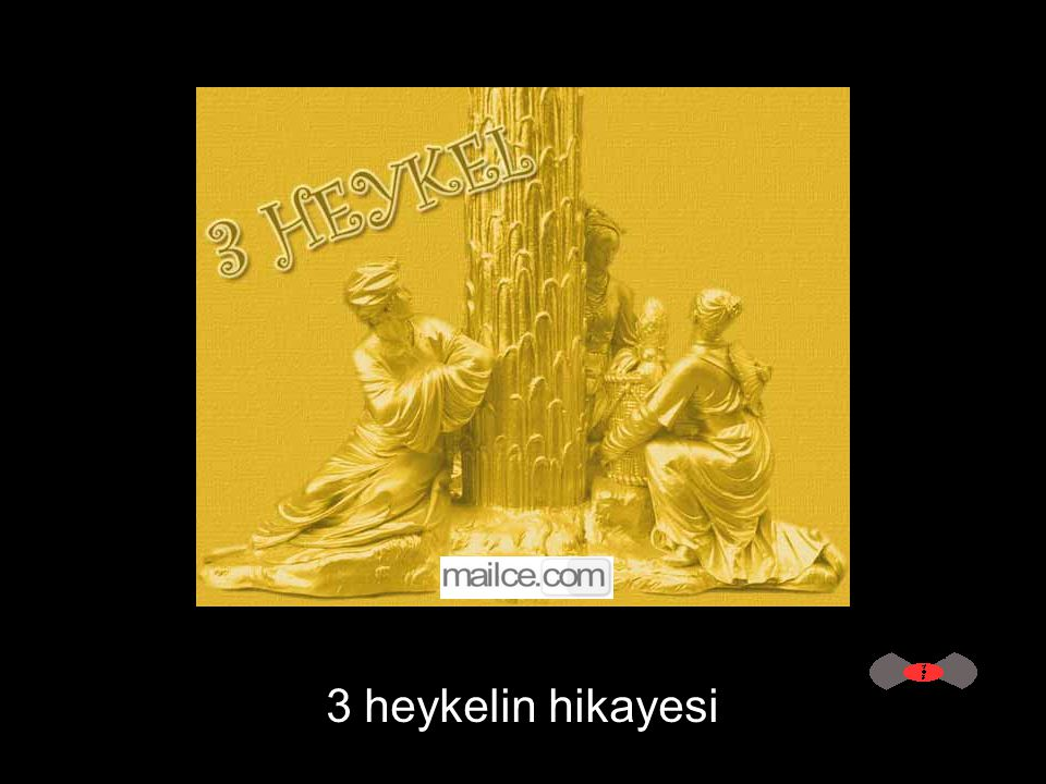 Sesli Dinleyiniz 3 heykelin hikayesi