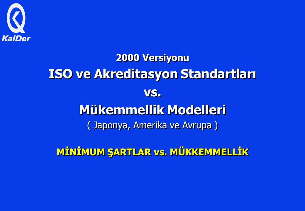 2000 Versiyonu ISO ve Akreditasyon Standartları vs.