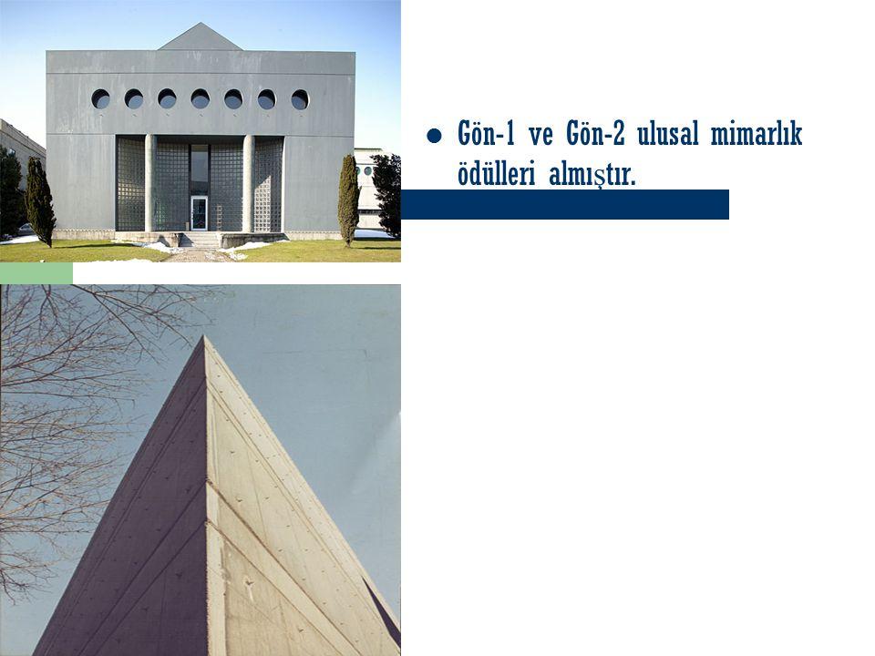 Gön-1 ve Gön-2 ulusal mimarlık ödülleri almı ş tır.