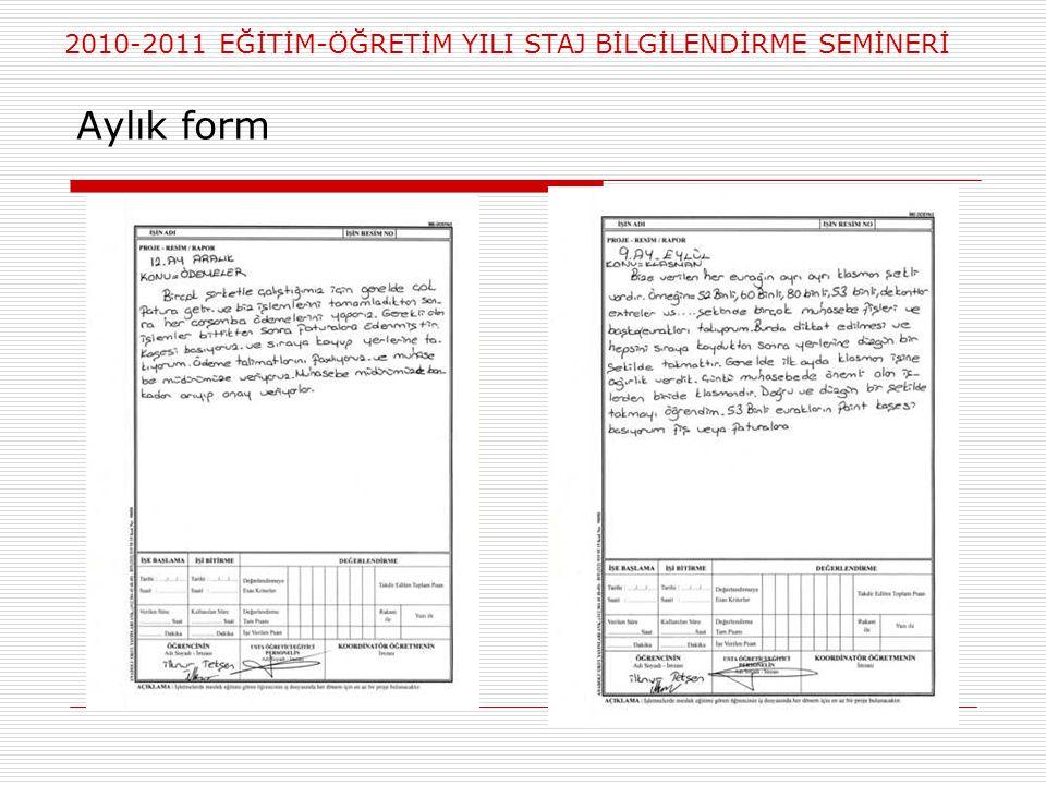 2010-2011 EĞİTİM-ÖĞRETİM YILI STAJ BİLGİLENDİRME SEMİNERİ Aylık form