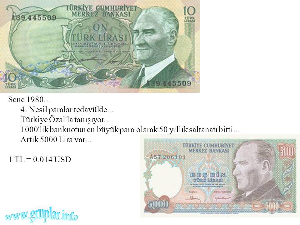 Sene 1980... 4. Nesil paralar tedavülde... Türkiye Özal'la tanışıyor... 1000'lik banknotun en büyük para olarak 50 yıllık saltanatı bitti... Artık 500