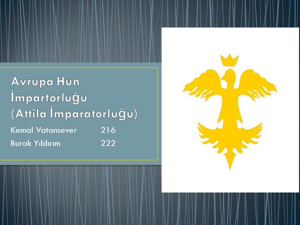 Hun İ mparatorlu ğ u, Hunlar ın kurdugu imparatorluktur Hunlar, Avrasya kökenli bir boylar konfederasyonudur.