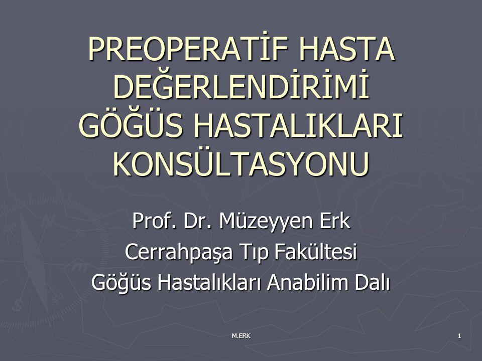 M.ERK22 Postoperatif Riskler (2)  Sıvı / elektrolit dengesizliği  Toraks tüpü  NGS  Mukosiliyer klirens Bozulması  Öksürüğün azalması  Aspirasyon  YBÜ uzun kalış