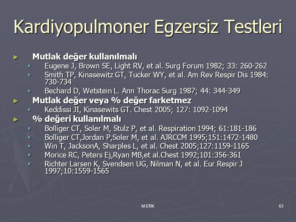 M.ERK63 ► Mutlak değer kullanılmalı  Eugene J, Brown SE, Light RV, et al. Surg Forum 1982; 33: 260-262  Smith TP, Kinasewitz GT, Tucker WY, et al. A