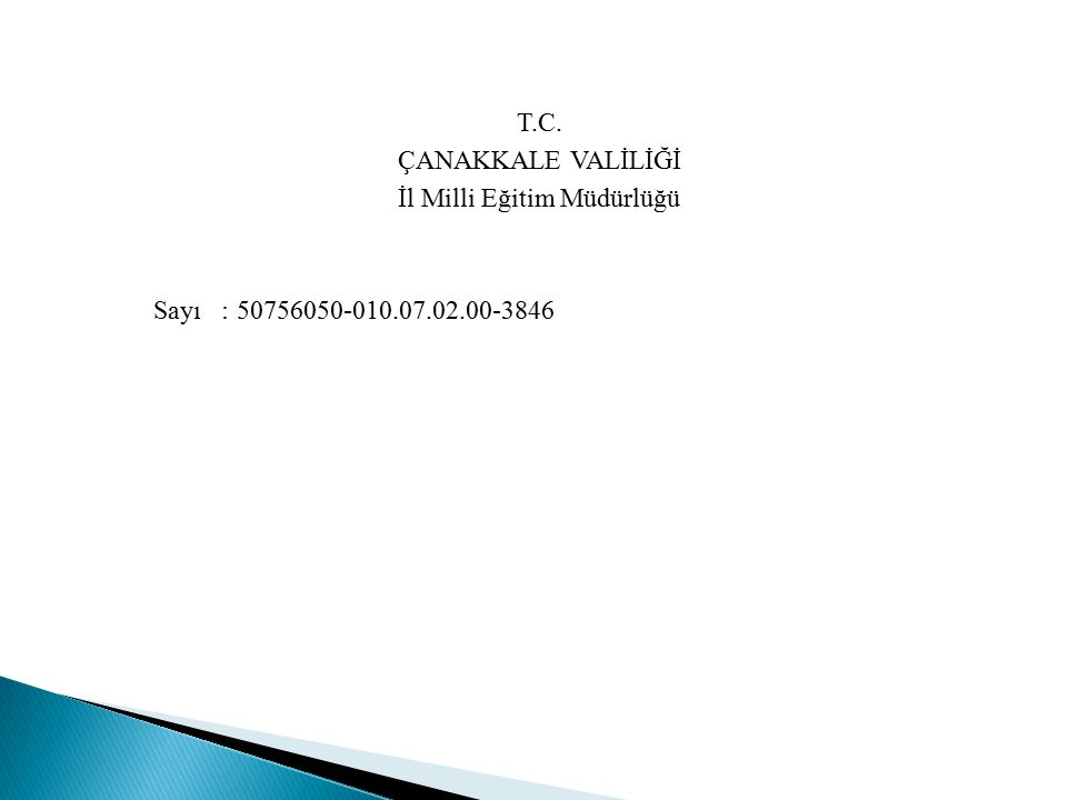 T.C. ÇANAKKALE VALİLİĞİ İl Milli Eğitim Müdürlüğü Sayı : 50756050-010.07.02.00-3846