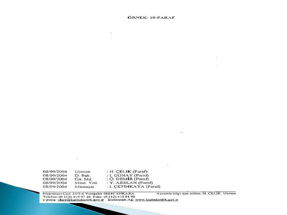 Madde 21- Başka birimlerle işbirliği yapılarak hazırlanan yazılarda, paraf bölümünden sonra bir satır aralığı bırakılarak Koordinasyon: yazılır ve işbirliğine dahil olan personelin unvan, ad ve soyadları paraf bölümündeki biçime uygun olarak düzenlenir (Örnek: 11).