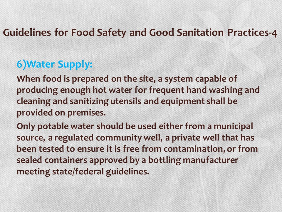 Guidelines for Food Safety and Good Sanitation Practices-5 7)Sewage: All sewage, including liquid waste, should be properly disposed of by a public sewage system or by a sewage disposal system constructed and operated according to local plumbing codes.