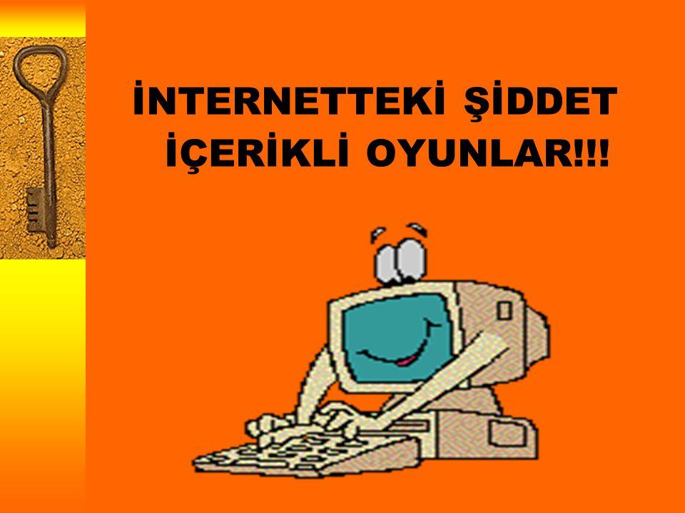 İNTERNETTEKİ ŞİDDET İÇERİKLİ OYUNLAR!!!