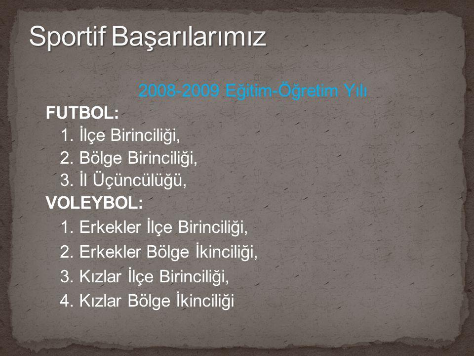 2008-2009 Eğitim-Öğretim Yılı FUTBOL: 1. İlçe Birinciliği, 2.