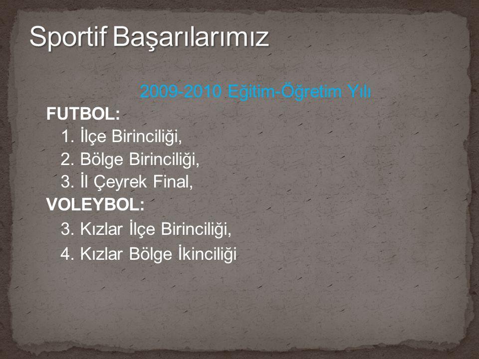 2009-2010 Eğitim-Öğretim Yılı FUTBOL: 1. İlçe Birinciliği, 2.
