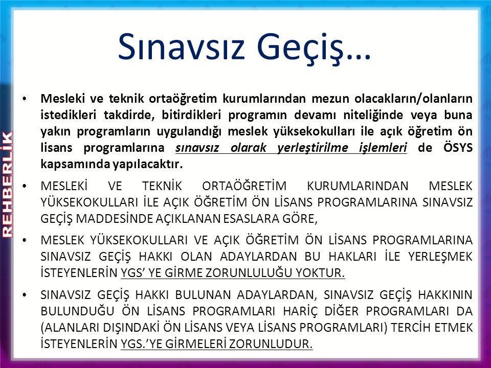 Sınavsız Geçiş… Mesleki ve teknik ortaöğretim kurumlarından mezun olacakların/olanların istedikleri takdirde, bitirdikleri programın devamı niteliğind